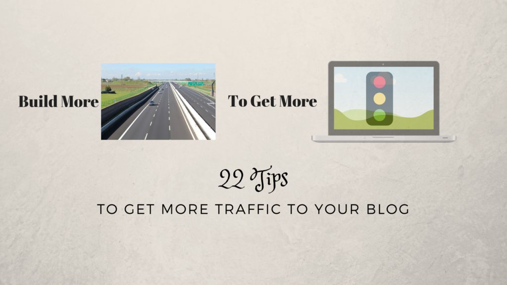Tips to get more blog traffic