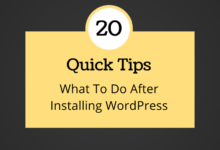 Photo of 20 Quick Tips: What To Do After Installing WordPress
