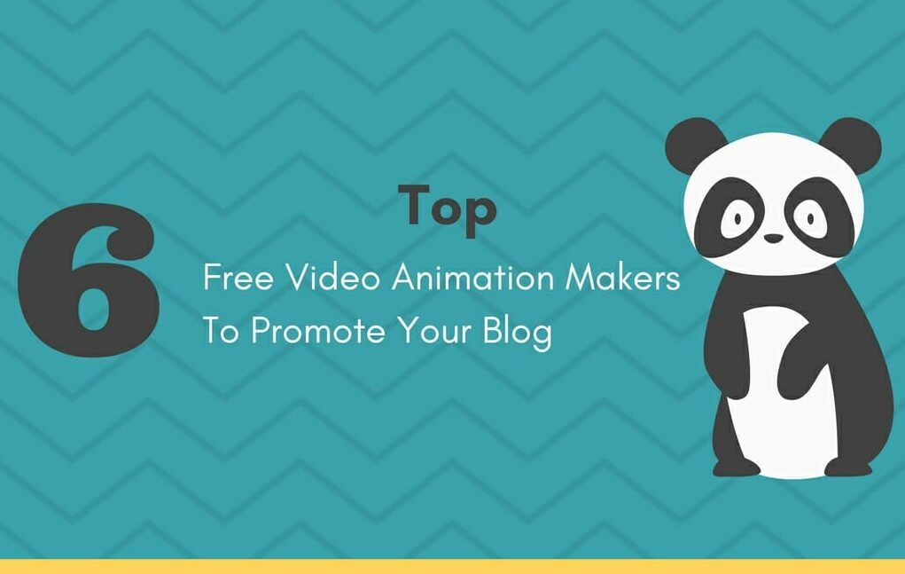 Top 6 Free Video Animation Makers To Promote Your Blog