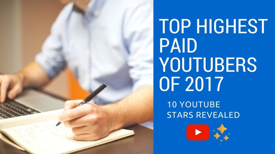 Top Highest Paid YouTubers of 2017 10 YouTube Stars